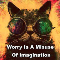 Worry is a misuse of imaginations